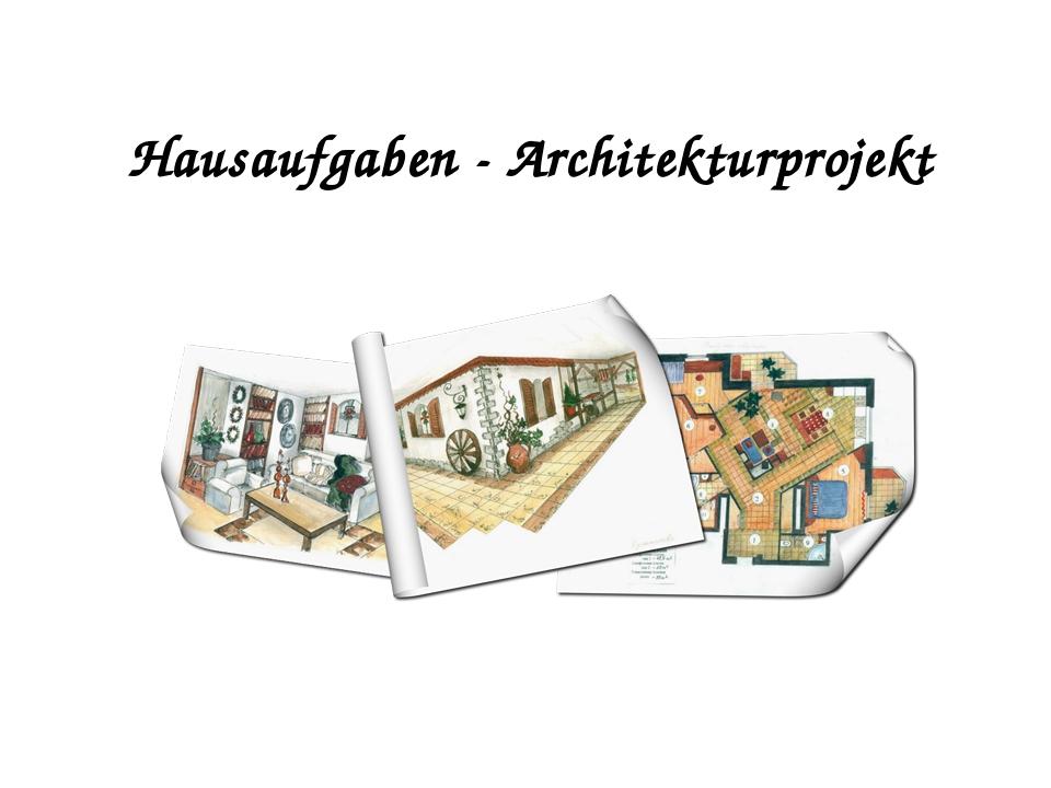 Hausaufgaben - Architekturprojekt