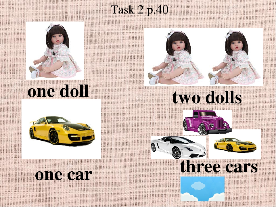 Task 2 p.40 one doll two dolls one car three cars