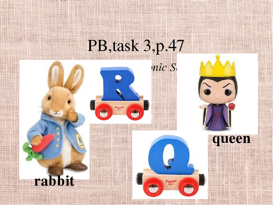 PB,task 3,p.47 (Phonic Songs with Q.R) queen rabbit