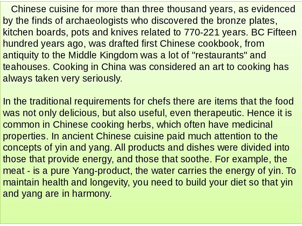 Chinese cuisine for more than three thousand years, as evidenced by the finds of archaeologists who discovered the bronze plates, kitchen boards, p...