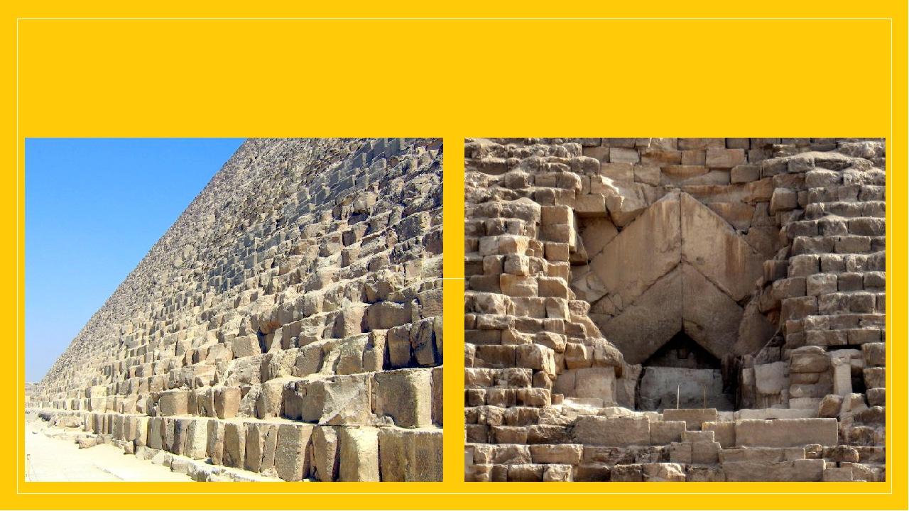 Загальна вага піраміди— 5,7мільйонів тон. Для будівництва було використано близько 2,3 мільйони блоків, укладених в 210 ярусів (нині 203). Середн...