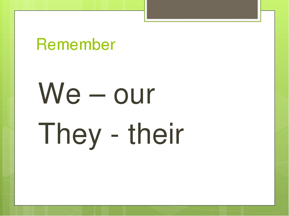 Remember We – our They - their