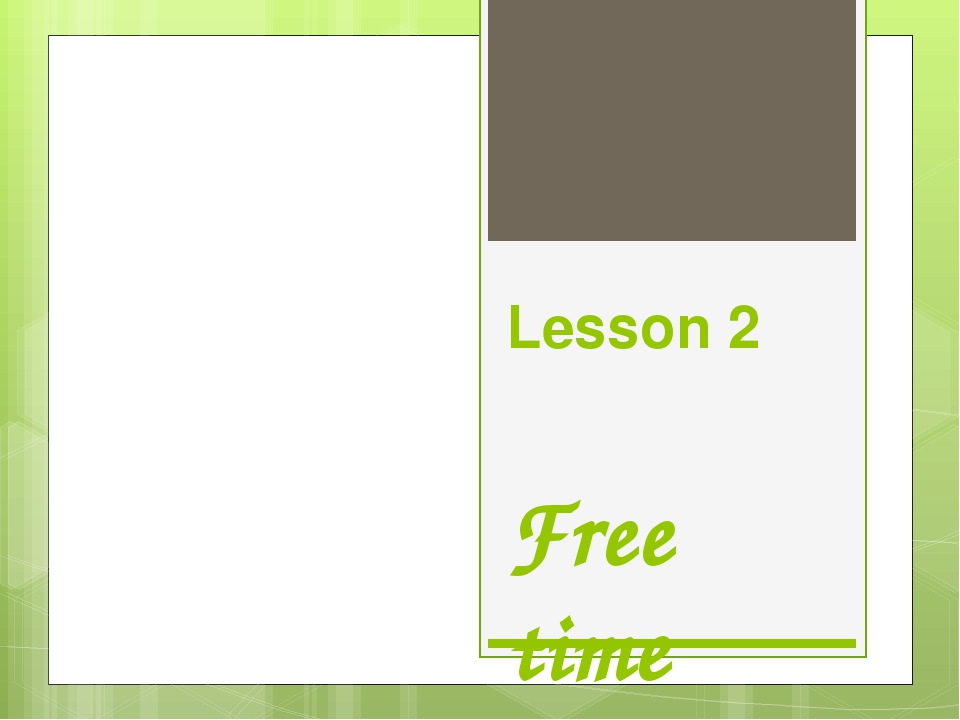 Lesson 2 Free time
