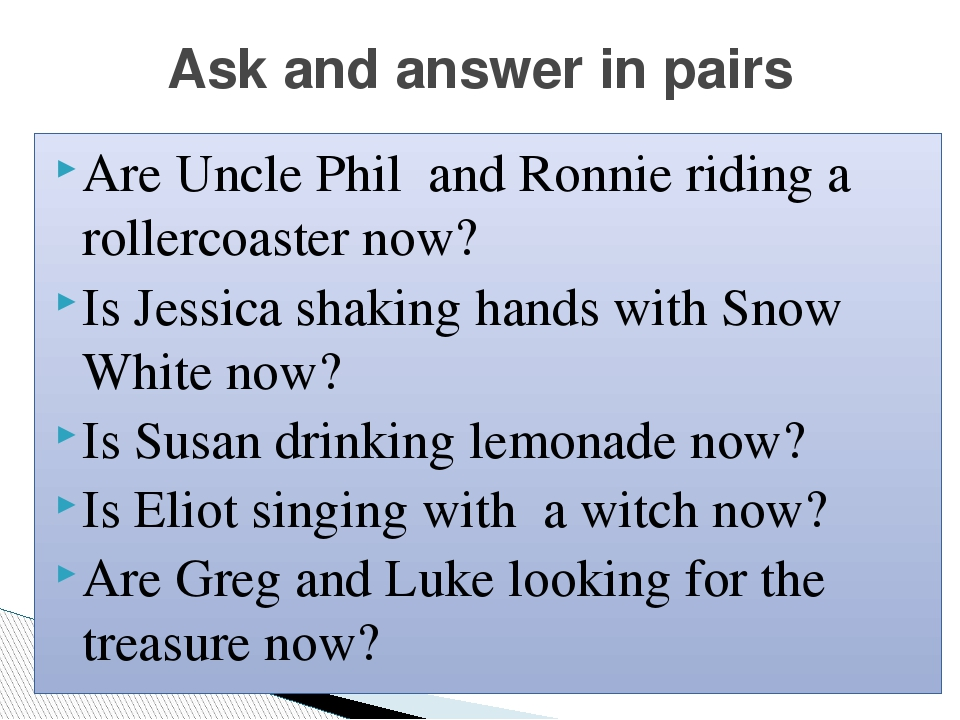 Are Uncle Phil and Ronnie riding a rollercoaster now? Is Jessica shaking hands with Snow White now? Is Susan drinking lemonade now? Is Eliot singin...
