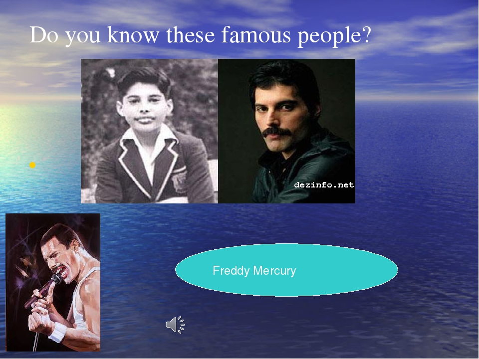 Do you know these famous people? Freddy Mercury