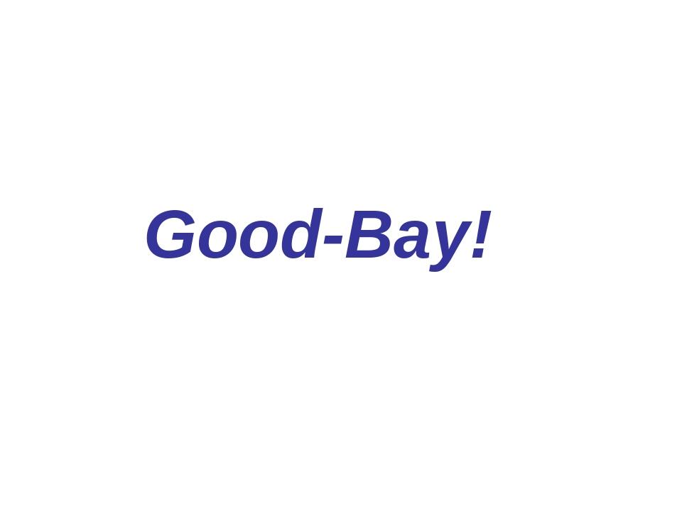 Good-Bay!