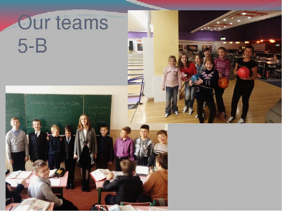 Our teams 5-B