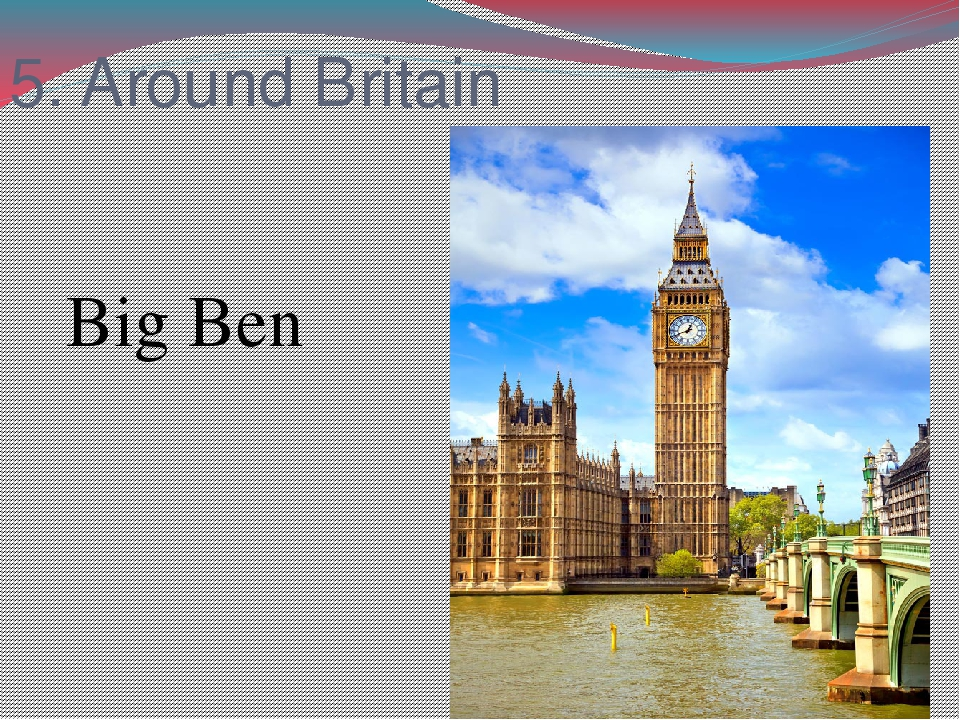 5. Around Britain Big Ben