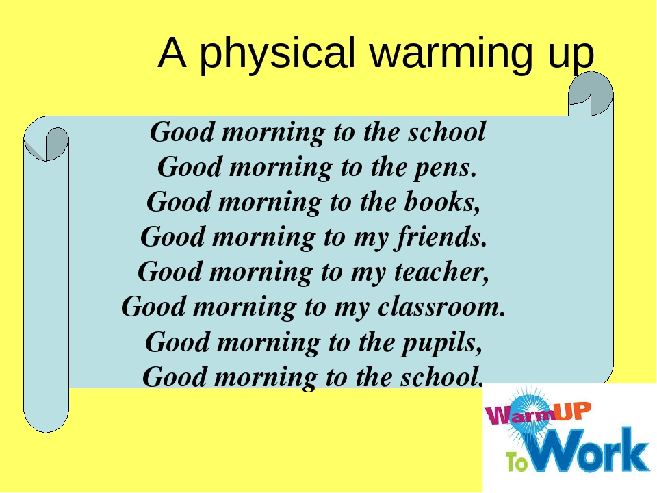 Good morning to the school Good morning to the pens. Good morning to the books, Good morning to my friends. Good morning to my teacher, Good mornin...