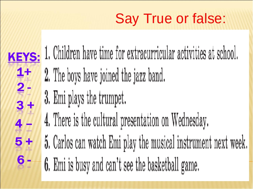 Say True or false: