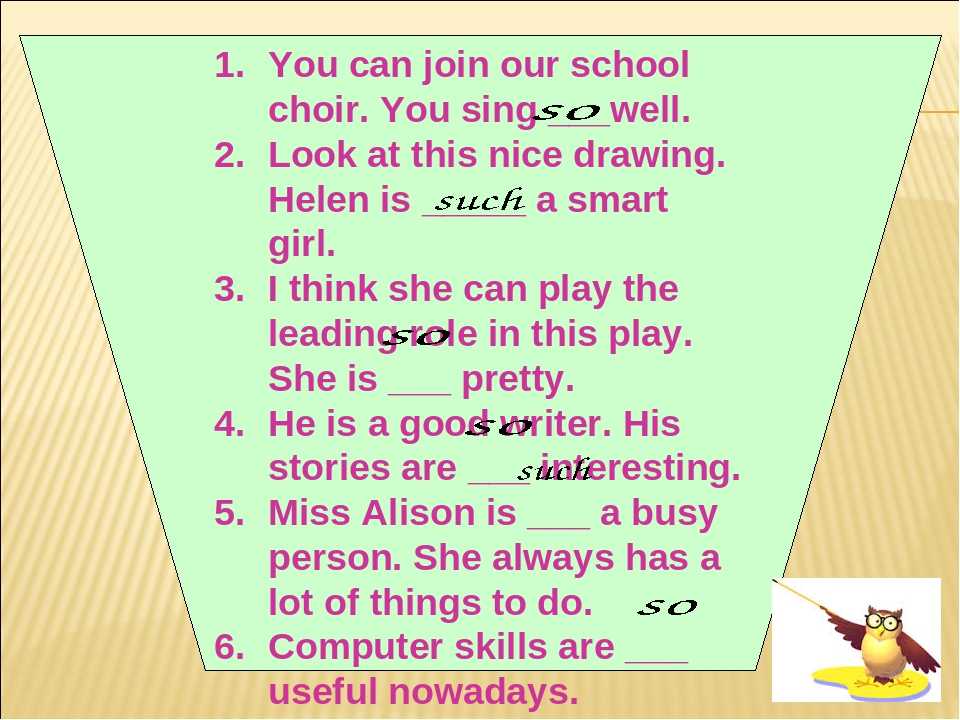 You can join our school choir. You sing ___well. Look at this nice drawing. Helen is _____ a smart girl. I think she can play the leading role in t...