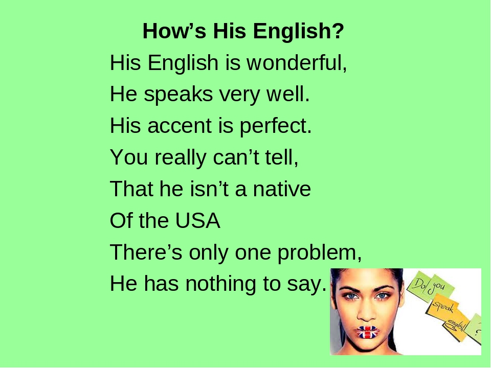 How's His English? His English is wonderful, He speaks very well. His accent is perfect. You really can't tell, That he isn't a native Of the USA T...
