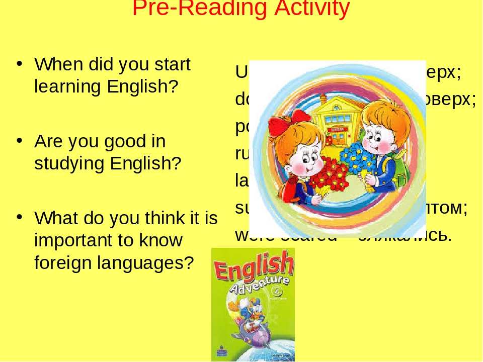 Pre-Reading Activity When did you start learning English? Are you good in studying English? What do you think it is important to know foreign langu...