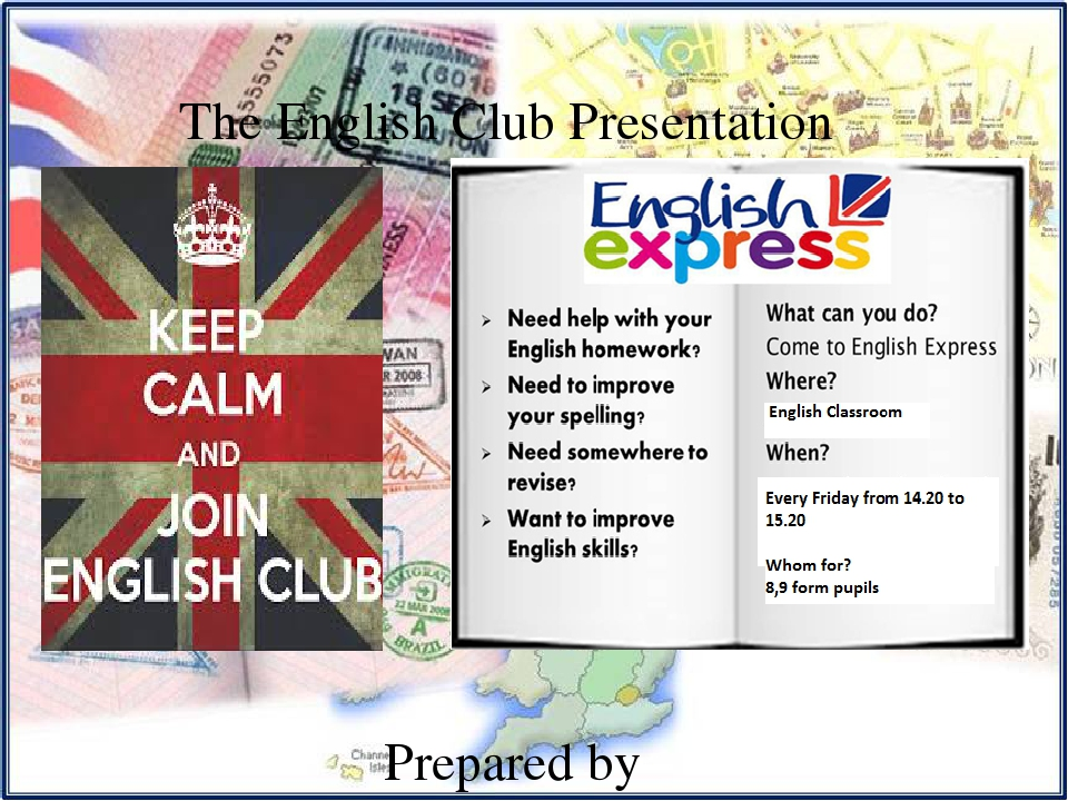 The English Club Presentation Prepared by students Form 7