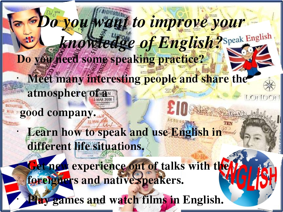 Do you want to improve your knowledge of English? Do you need some speaking practice? Meet many interesting people and share the atmosphere of a go...