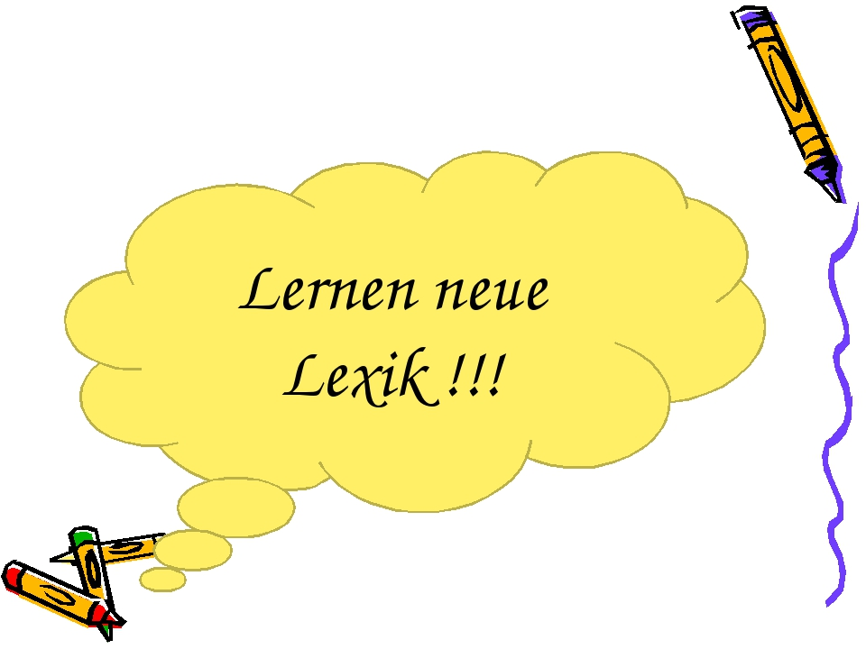 Lernen neue Lexik !!!