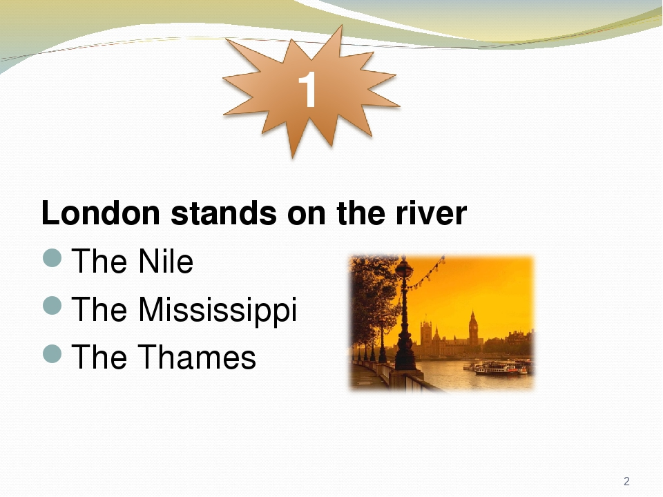 London stands on the river The Nile The Mississippi The Thames *