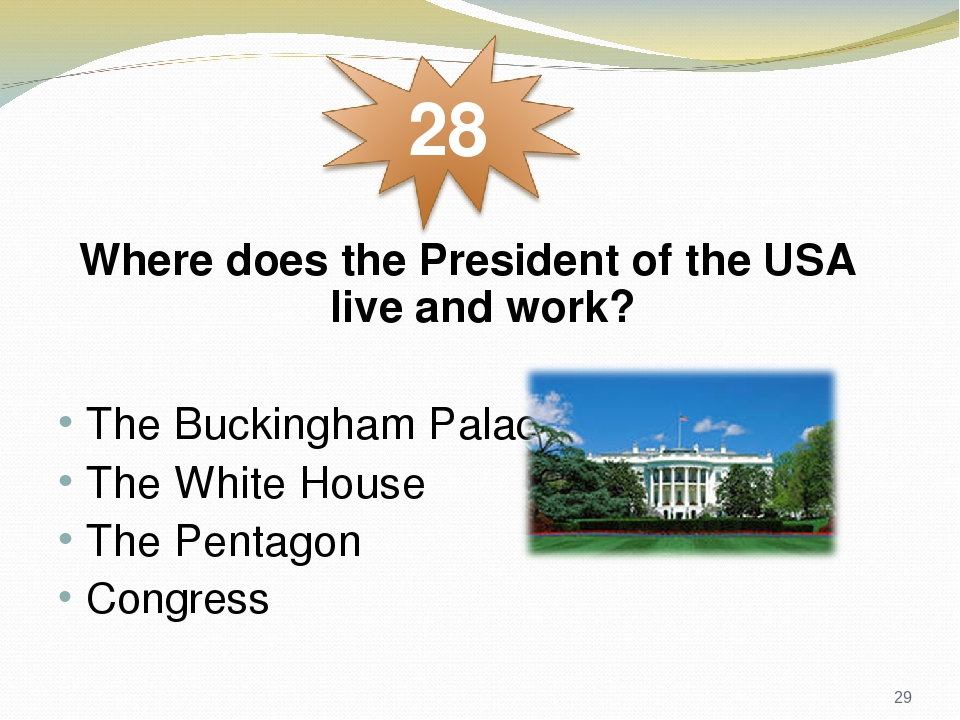 Where does the President of the USA live and work? The Buckingham Palace The White House The Pentagon Congress *