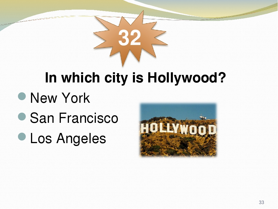 In which city is Hollywood? New York San Francisco Los Angeles *