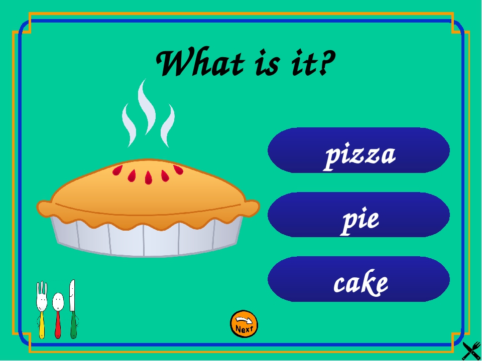 cake pie pizza What is it?
