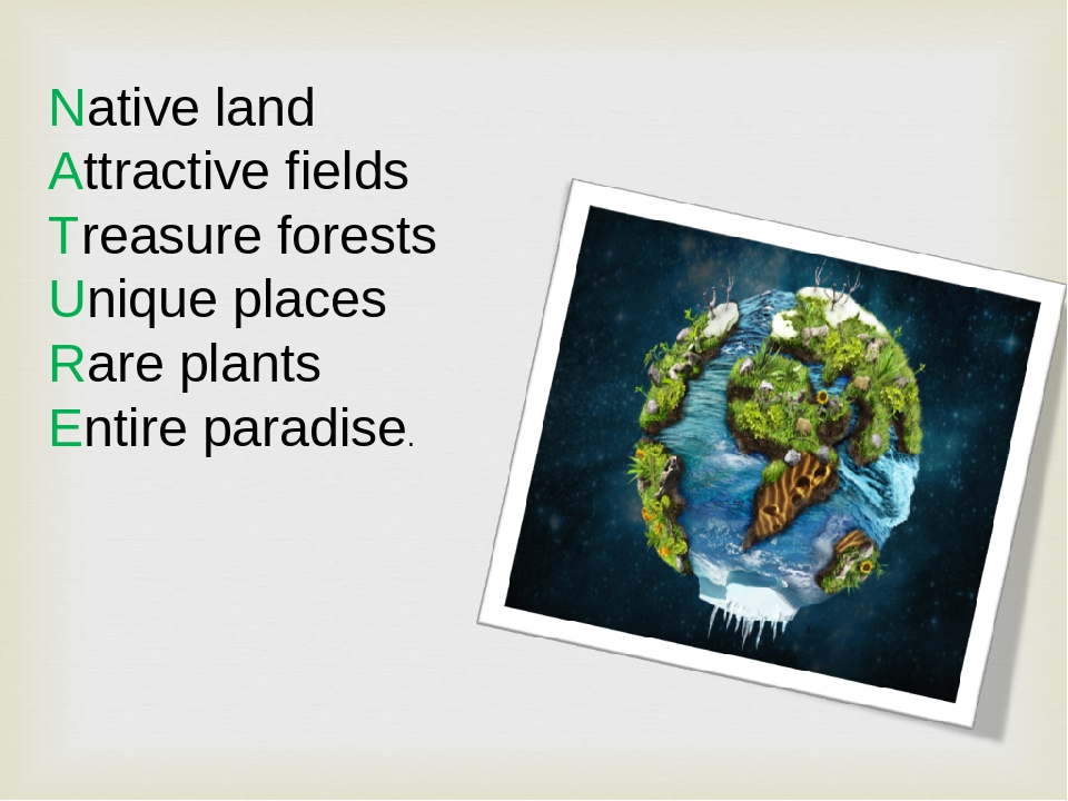 Native land Attractive fields Treasure forests Unique places Rare plants Entire paradise.