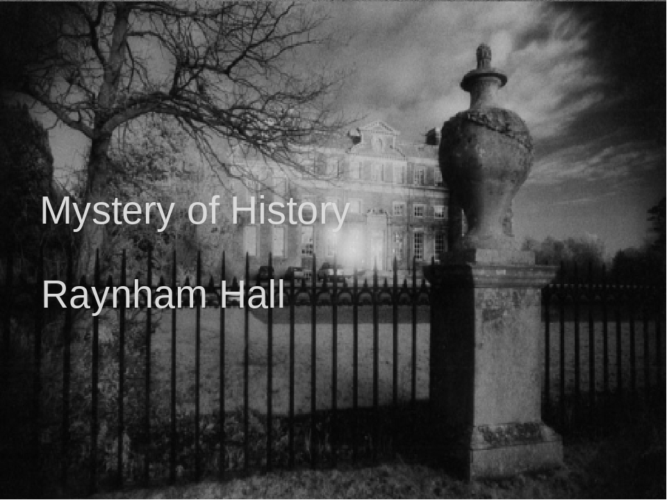 Raynham Hall Mystery of History