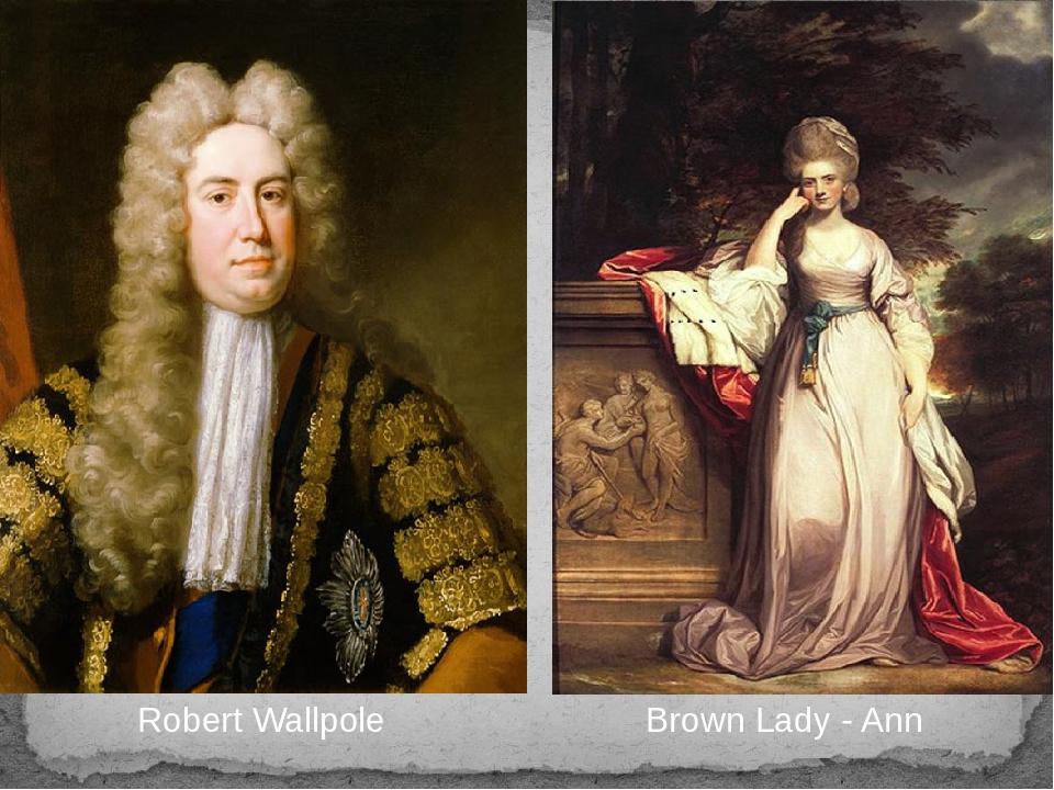 Robert Wallpole Brown Lady - Ann