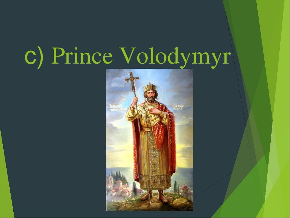 c) Prince Volodymyr