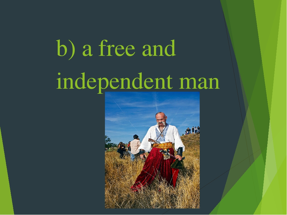 b) a free and independent man