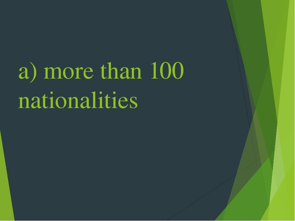 a) more than 100 nationalities