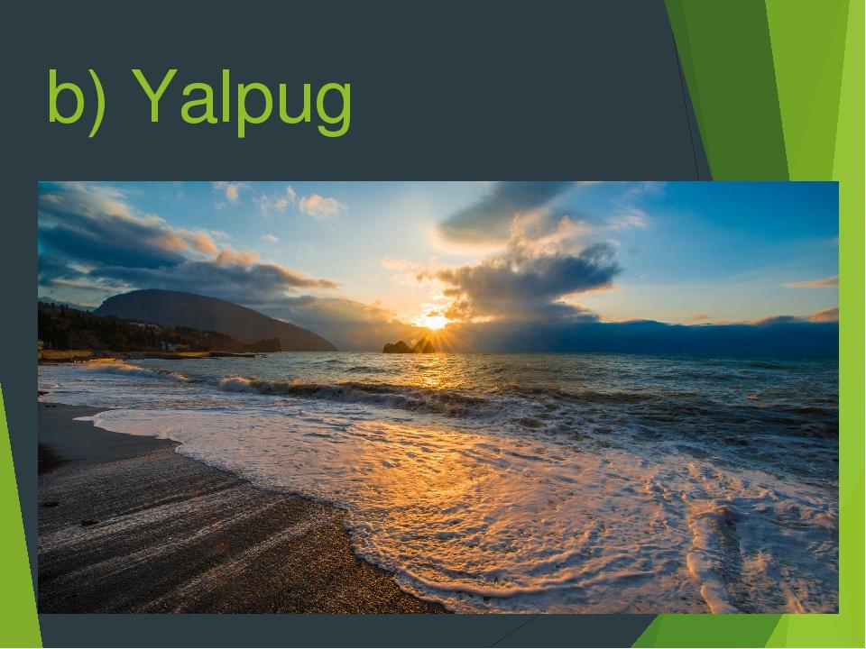b) Yalpug