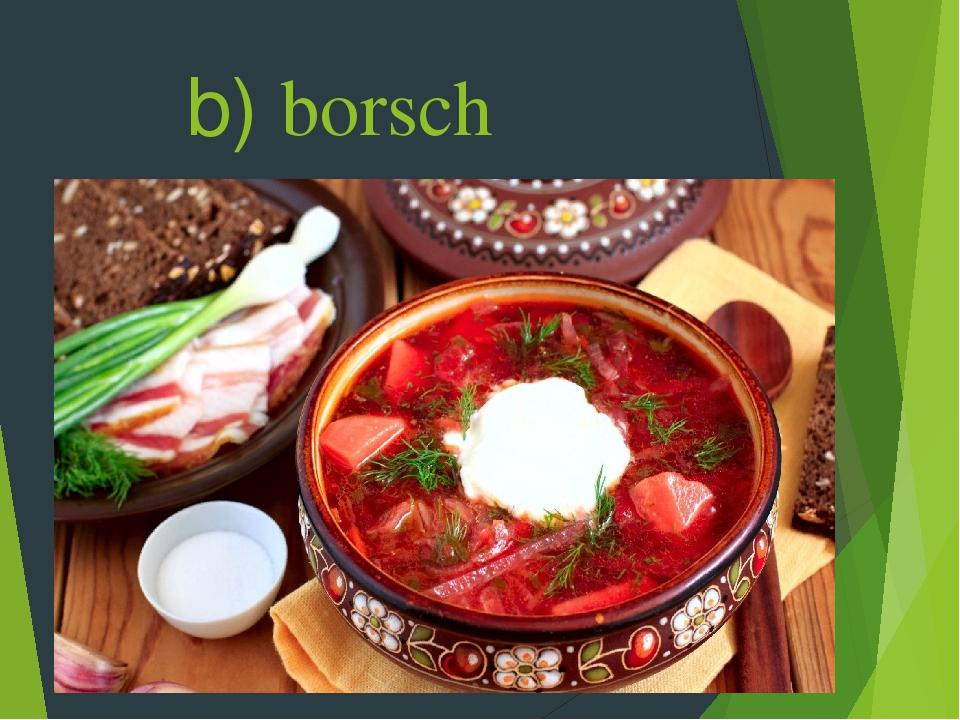 b) borsch