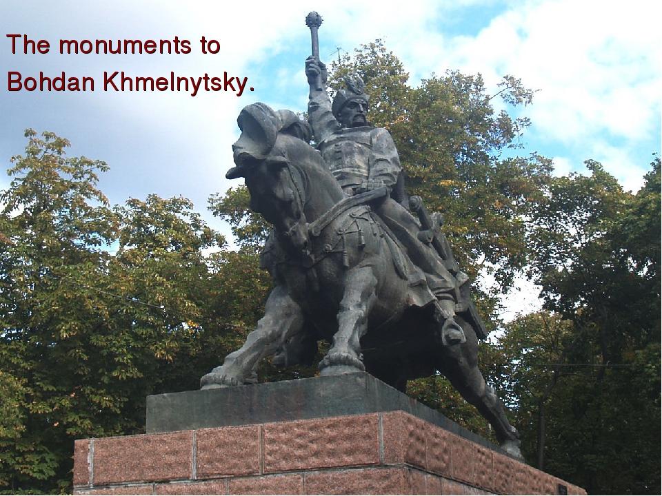 The monuments to Bohdan Khmelnytsky.