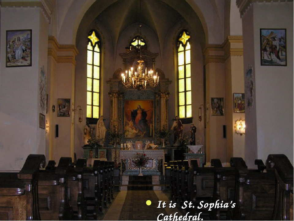 It is St. Sophia's Cathedral.