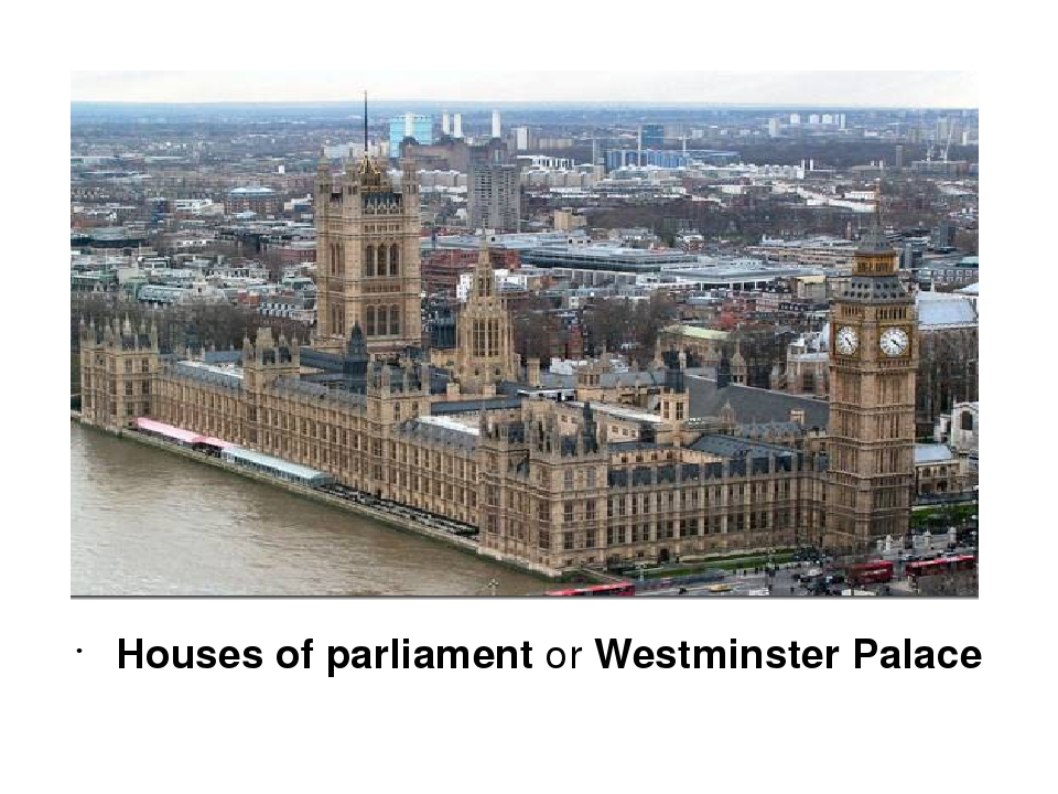 Houses of parliament or Westminster Palace