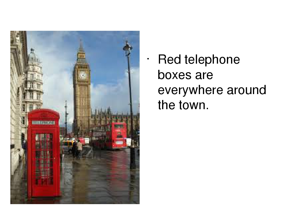 Red telephone boxes are everywhere around the town.