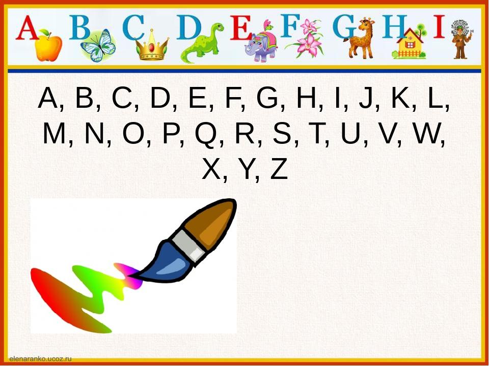 A, B, C, D, E, F, G, H, I, J, K, L, M, N, O, P, Q, R, S, T, U, V, W, X, Y, Z