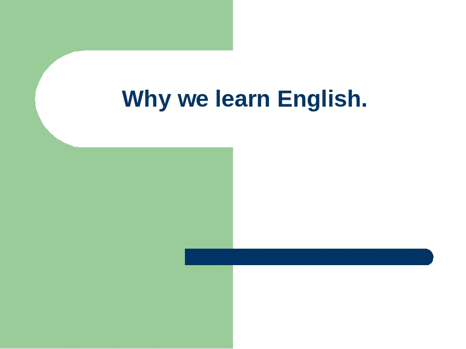 Why we learn English.