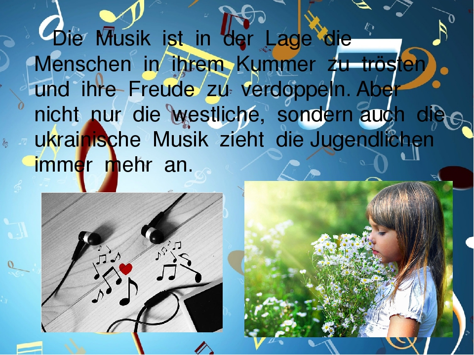 Die Musik ist in der Lage die Menschen in ihrem Kummer zu trösten und ihre Freude zu verdoppeln. Aber nicht nur die westliche, sondern auch die ukr...