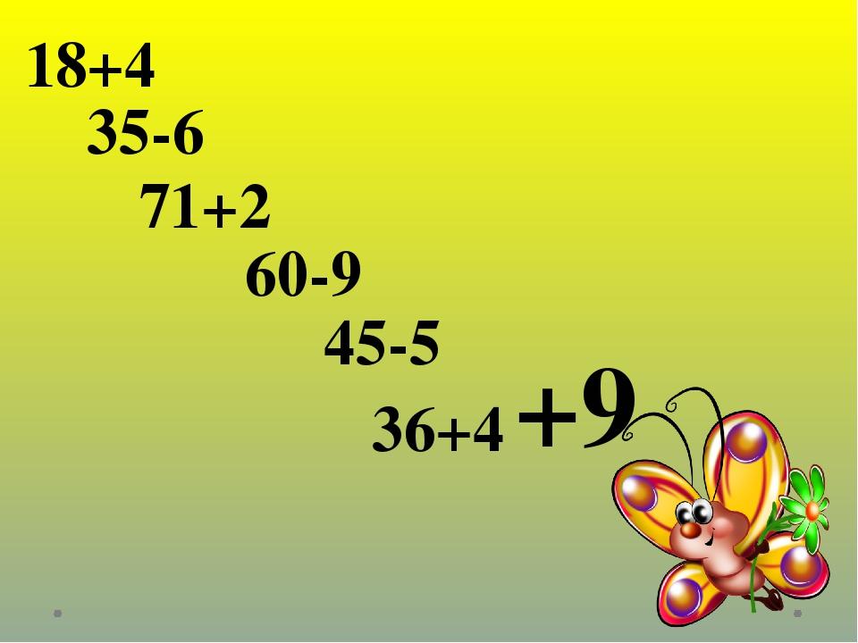 +9 18+4 35-6 60-9 71+2 45-5 36+4
