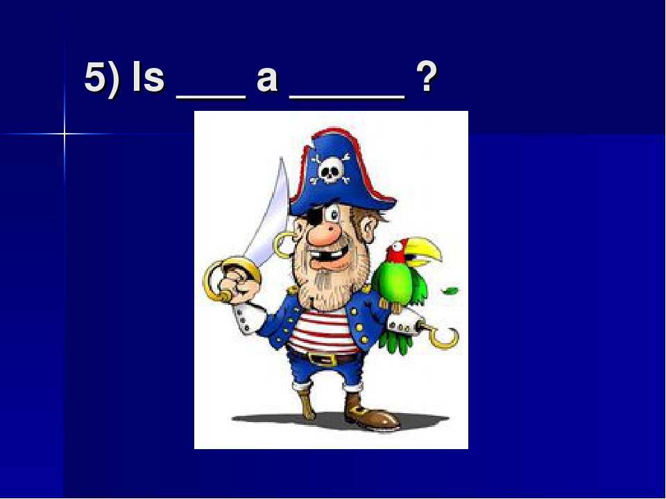 5) Is ___ a _____ ?