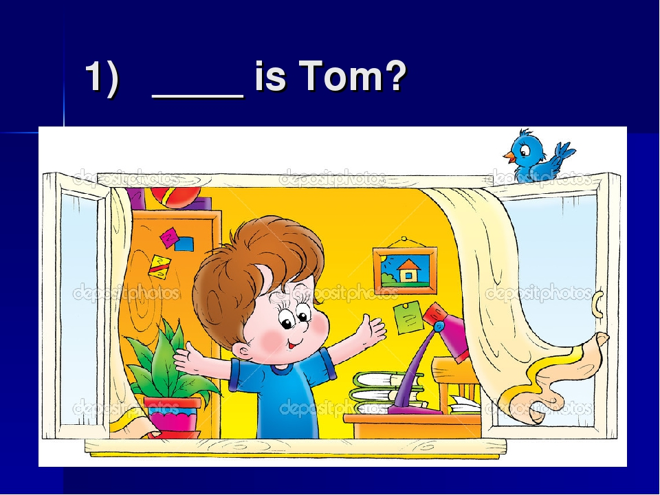 1) ____ is Tom?