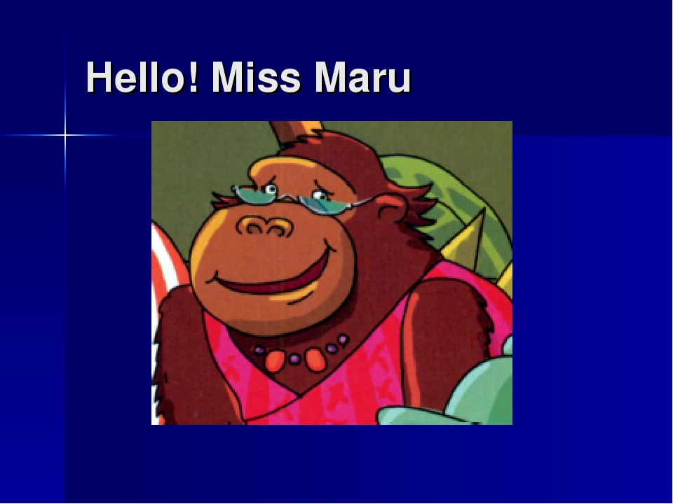 Hello! Miss Maru