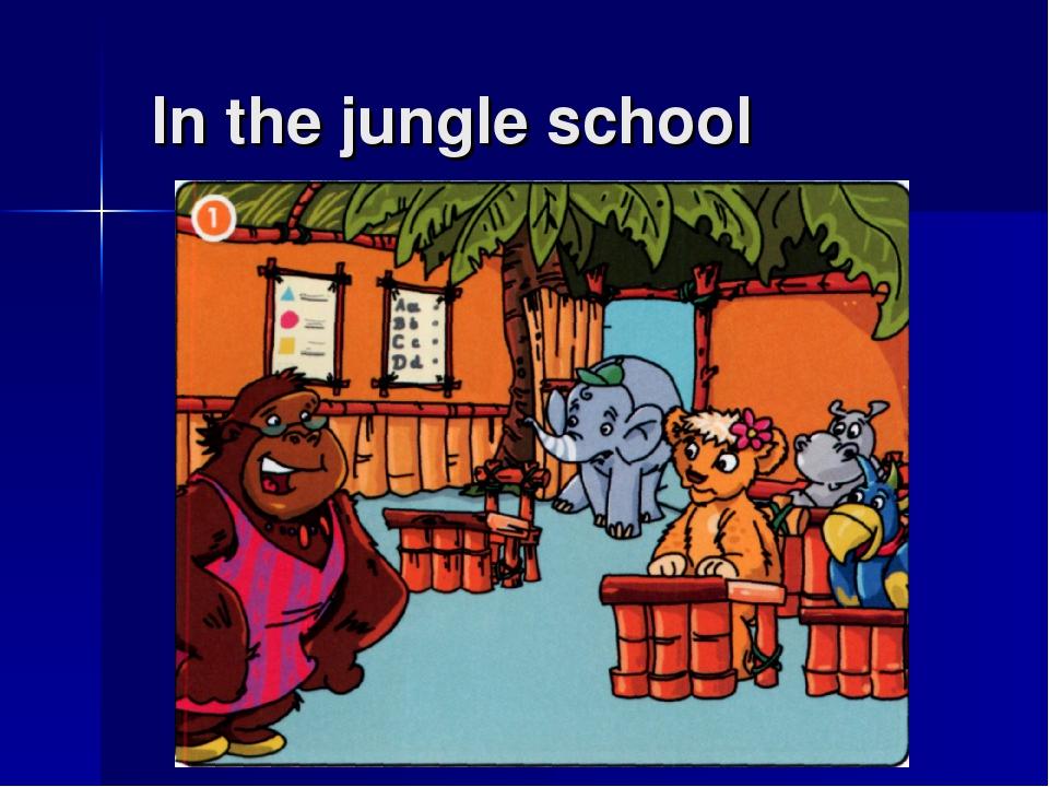 In the jungle school
