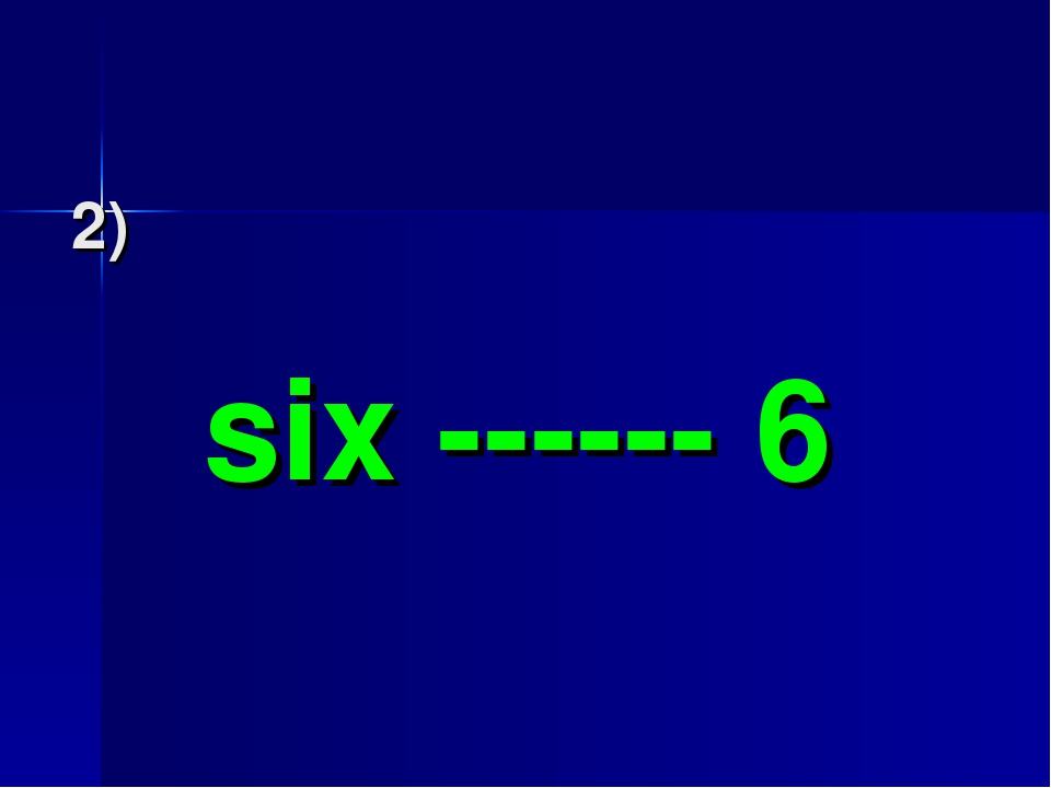 2) six ------ 6