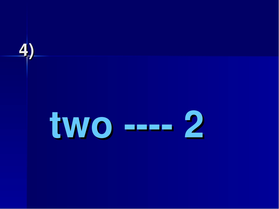 4) two ---- 2