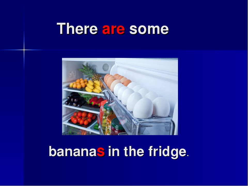 There are some bananas in the fridge.