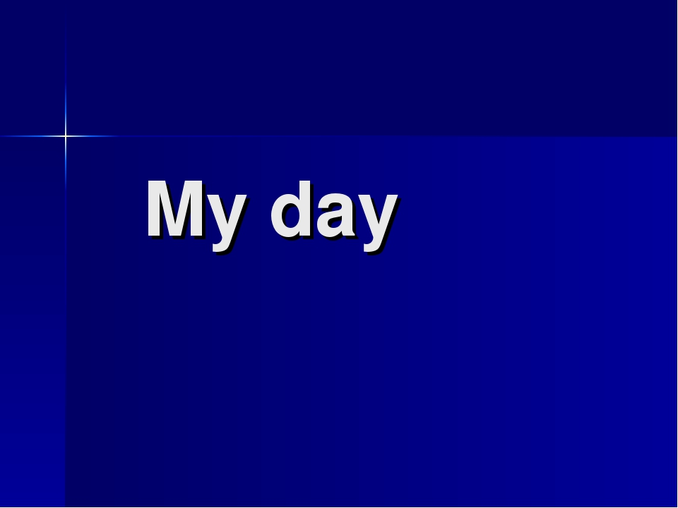 My day
