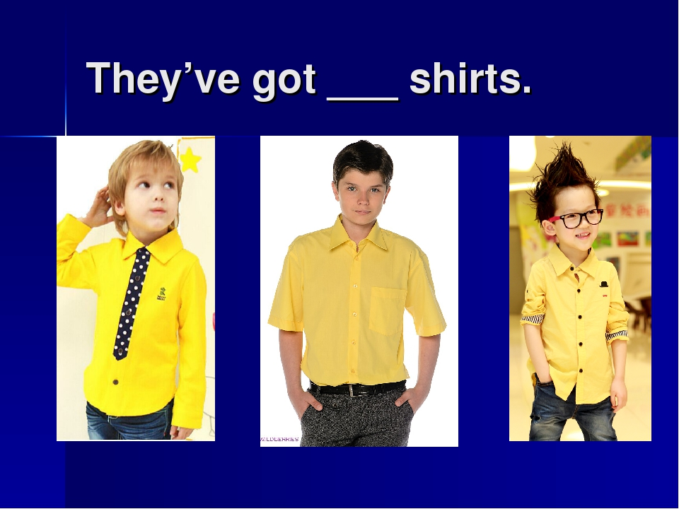 They've got ___ shirts.