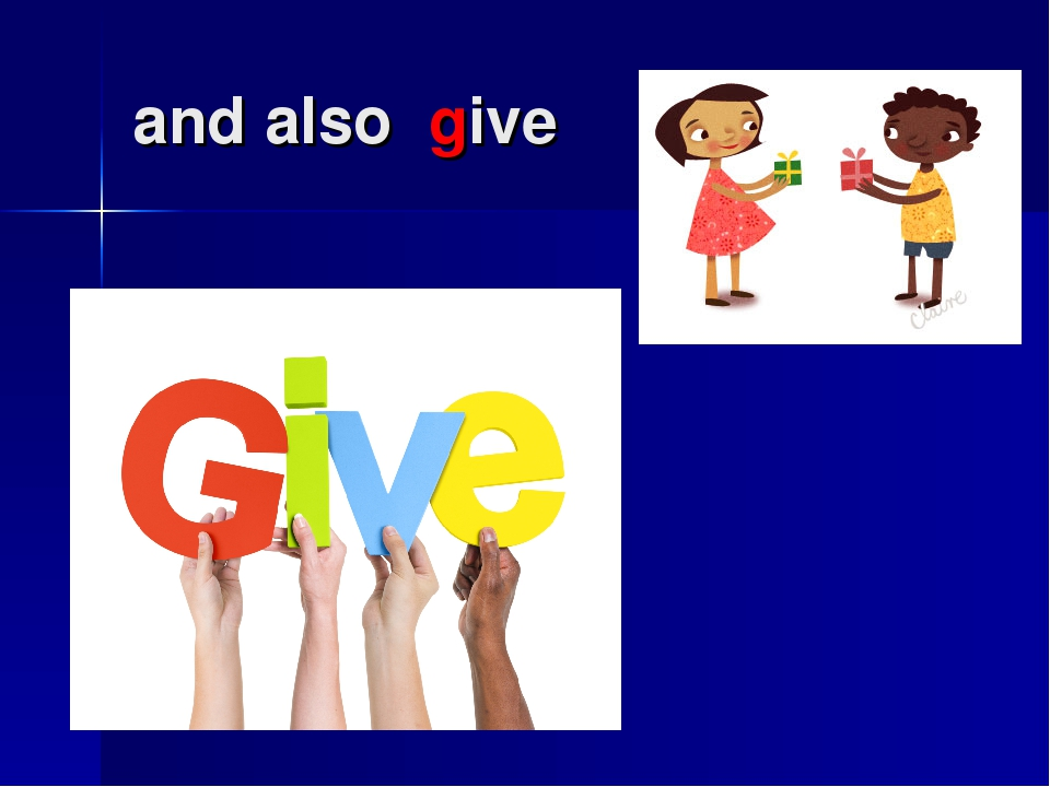 and also give